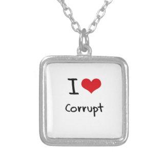 I love Corrupt Jewelry