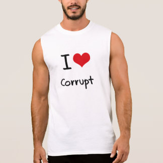 I love Corrupt Sleeveless T-shirt