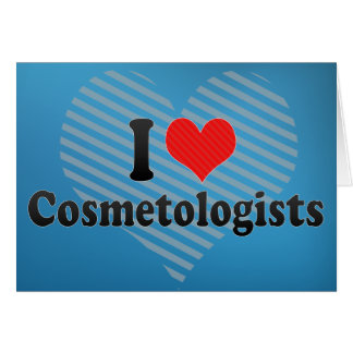 I Love Cosmetologists Greeting Cards