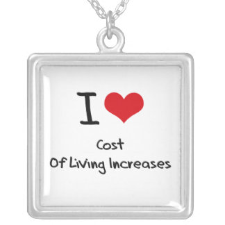 I love Cost Of Living Increases Pendant