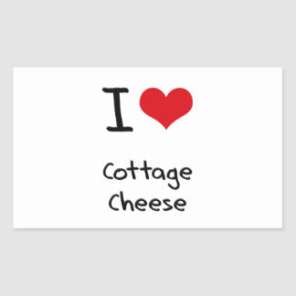 I love Cottage Cheese Rectangular Stickers