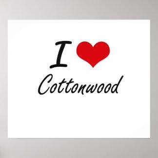 I love Cottonwood Poster