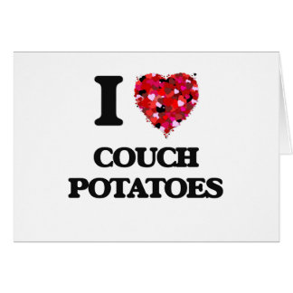 I love Couch Potatoes Greeting Card