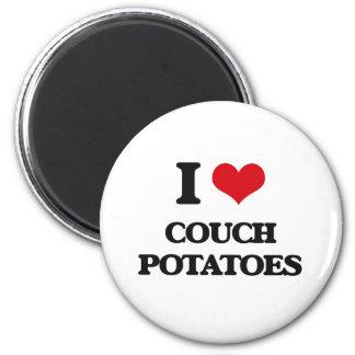 I love Couch Potatoes Fridge Magnets