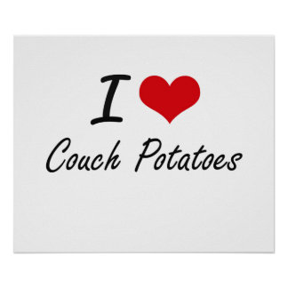 I love Couch Potatoes Poster