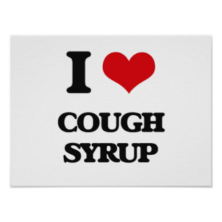 I love Cough Syrup Poster