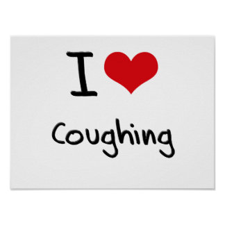 I love Coughing Poster