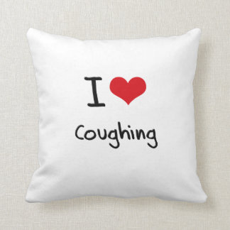 I love Coughing Throw Pillow