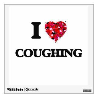 I love Coughing Wall Skin