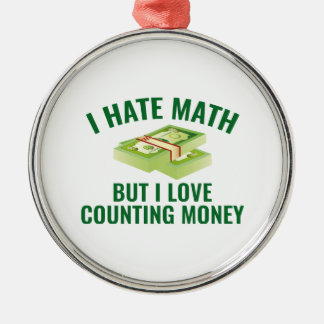 I Love Counting Money Metal Ornament