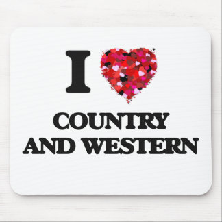 I love Country And Western Mouse Pad