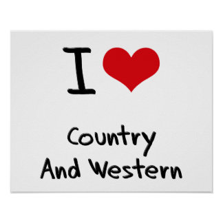 I love Country And Western Posters