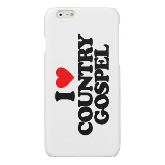 I LOVE COUNTRY GOSPEL GLOSSY iPhone 6 CASE