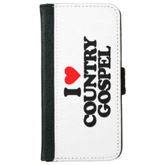 I LOVE COUNTRY GOSPEL WALLET PHONE CASE FOR iPhone 6/6S