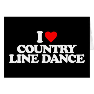 I LOVE COUNTRY LINE DANCE CARD