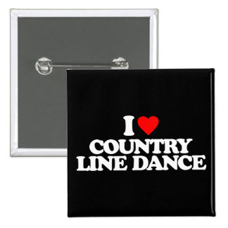 I LOVE COUNTRY LINE DANCE PINBACK BUTTON