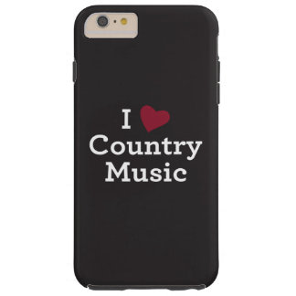 I Love Country Music Tough iPhone 6 Plus Case