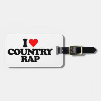 I LOVE COUNTRY RAP BAG TAG