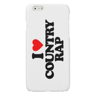 I LOVE COUNTRY RAP GLOSSY iPhone 6 CASE