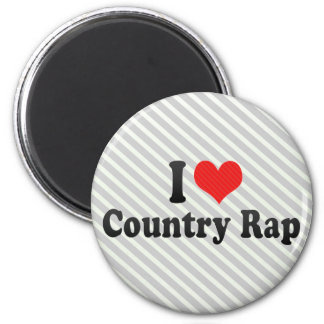 I Love Country Rap Refrigerator Magnet