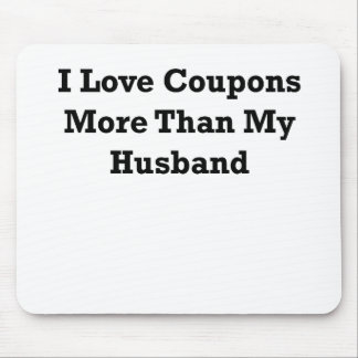 I love coupons more than my husband.png mouse pad