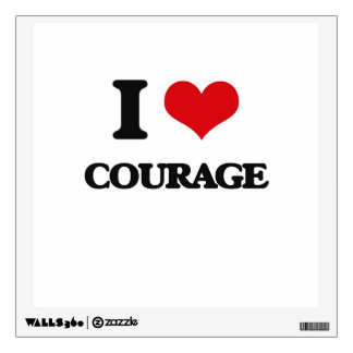 I love Courage Wall Graphics