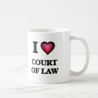 I love Court Of Law Coffee Mug