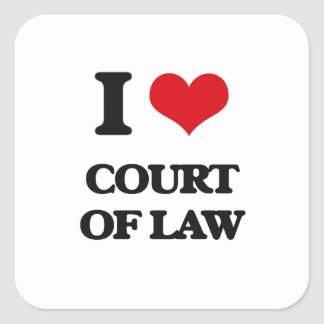 I love Court Of Law Square Sticker