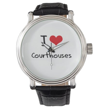I Love Courthouses Watch