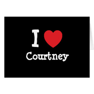 I love Courtney heart custom personalized Greeting Cards