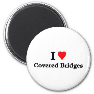 I love covered bridges fridge magnet