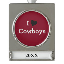 I Love Cowboys Silver Plated Banner Ornament