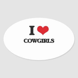 I love Cowgirls Oval Stickers