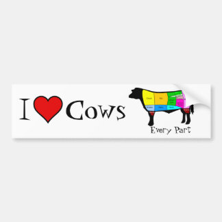 I love cows . . . Every Part Bumper Stickers