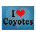 I Love Coyotes Cards