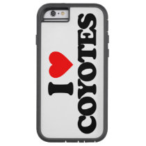 I LOVE COYOTES TOUGH XTREME iPhone 6 CASE