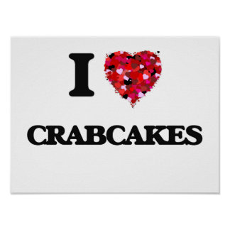I love Crabcakes Poster