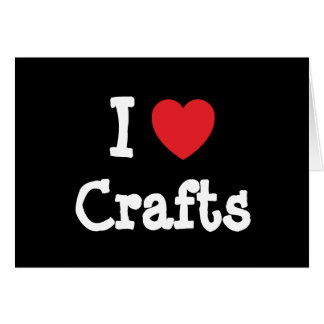 I love Crafts heart custom personalized Greeting Cards