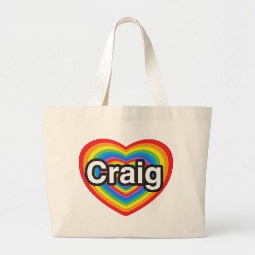 I love Craig. I love you Craig. Heart Tote Bags
