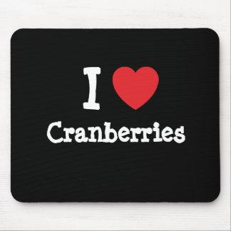I love Cranberries heart T-Shirt Mouse Pad