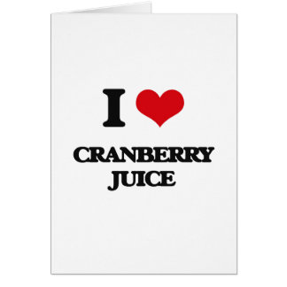 I Love Cranberry Juice Greeting Card