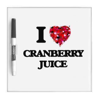 I love Cranberry Juice Dry Erase Whiteboards