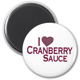 I Love Cranberry Sauce 2 Inch Round Magnet