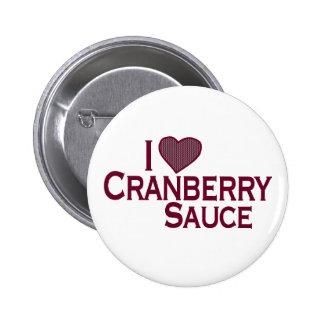 I Love Cranberry Sauce Pinback Button
