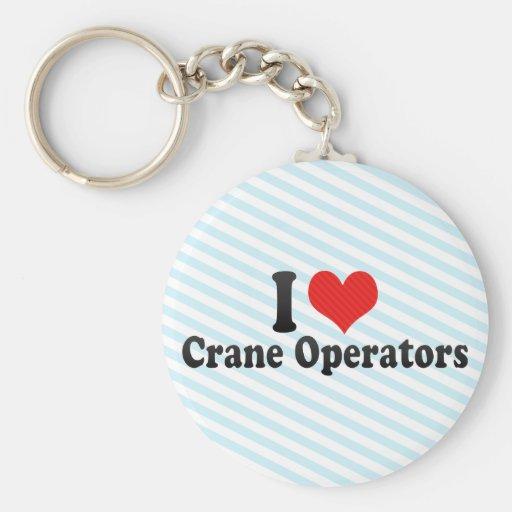 I Love Crane Operators Keychain