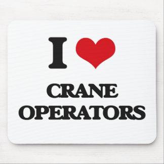 I love Crane Operators Mouse Pads
