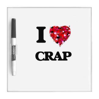 I love Crap Dry Erase Whiteboards