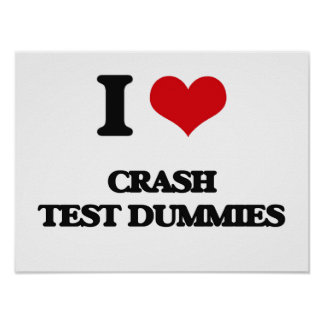 I love Crash Test Dummies Poster