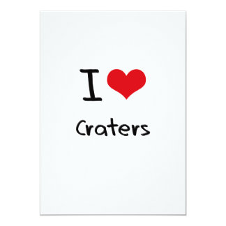 "I love Craters 5"" X 7"" Invitation Card"