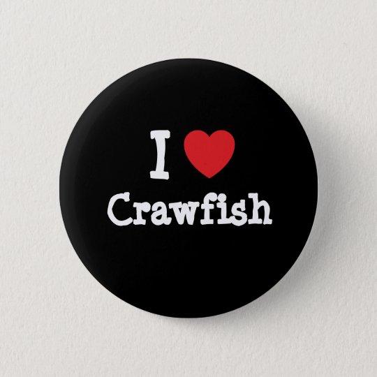 I love Crawfish heart T-Shirt Pinback Button